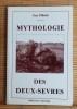 MYTHOLOGIE DES DEUX-SEVRES ~ Les Survivances et l'environnement mythologiques dans le département des Deux-Sèvres.. PILLARD, Guy