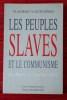 LES PEUPLES SLAVES ET LE COMMUNISME de Marx à Gorbatchev.. FIŠERA, Vladimir Claude.
