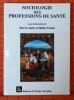 SOCIOLOGIE DES PROFESSIONS DE SANTÉ. AÏACH, Pierre et FASSIN, Didier.