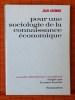 POUR UNE SOCIOLOGIE DE LA CONNAISSANCE ÉCONOMIQUE. LHOMME, Jean.