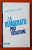LA DÉMOCRATIE POST TOTALITAIRE. LE GOFF, Jean-Pierre.