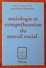 SOCIOLOGIE ET COMPRÉHENSION DU TRAVAIL SOCIAL. DUTRÉNIT, Jean-Marc.