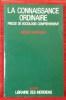 LA CONNAISSANCE ORDINAIRE - Précis de sociologie compréhensive.. MAFFESOLI, Michel.