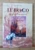 LE BRACO ~ Mémoire d'un Angevin.. BROCHET, Yves.