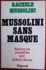 MUSSOLINI SANS MASQUE ~ Souvenirs recueillis par Albert Zarca.. MUSSOLINI, Rachel.