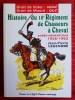 HISTOIRE DU 18° RÉGIMENT DE CHASSEURS À CHEVAL. LEGENDRE, Jean-Pierre.