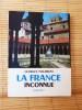 LA FRANCE INCONNUE • SUD-EST.. PILLEMENT, Georges.