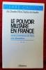 LE POUVOIR MILITAIRE EN FRANCE - Tome II - De la Commune de Paris à la Libération.. ORDIONI, Pierre.