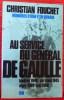 AU SERVICE DU GÉNÉRAL DE GAULLE. FOUCHET, Christian.