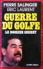 GUERRE DU GOLFE ~ Le dossier secret.. SALINGER, PIERRE - LAURENT, Eric.