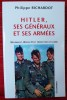 HITLER, SES GÉNÉRAUX ET SES ARMÉES ~ Wehrmacht, Waffen SS et production de guerre.. RICHARDOT, Philippe.