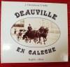 DEAUVILLE EN CALECHE. CHENNEBENOIST, J. - AUBLET, Y.