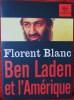 BEN LADEN ET L'AMÉRIQUE. BLANC, Florent.
