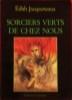 SORCIERS VERTS DE CHEZ NOUS. . JACQUENEAUX, Édith.