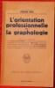 L'ORIENTATION PROFESSIONNELLE PAR LA GRAPHOLOGIE. FOIX, Pierre.