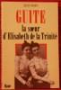 GUITE LA SOEUR D'ELISABETH DE LA TRINITÉ.. REMY, Jean.