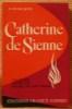 CATHERINE DE SIENNE. JETTE, M.-Henri.
