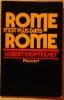 ROME N'EST PLUS DANS ROME.. MONTEILHET, Hubert.