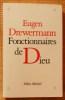 FONCTIONNAIRES DE DIEU.. DREWERMANN, Eugen.