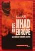 LE JIHAD EN EUROPE ~ les filières du terrorisme islamiste.. LAÏDI, Ali.