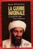 LA GUERRE INFERNALE ~ Le montage Ben Laden et ses conséquences.. CHEVALÉRIAS, Alain.