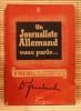 UN JOURNALISTE ALLEMAND VOUS PARLE ~ 8e recueil des conférences faites à Radio-Paris.. FRIEDRICH, Dr.