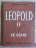 LEOPOLD II CE GÉANT. DESONAY, Fernand.