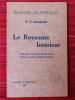 LE ROYAUME INTÉRIEUR (Traduction française de Marcel Sauton. Préface de Swâmi Siddheswarànanda). ALEXANDER, F. J.