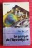 LE GADGET DE L'APOCALYPSE. VARENDE, Yves.