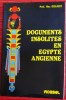 DOCUMENTS INSOLITES EN EGYPTE ANCIENNE. GUILMOT, Max (Prof.)