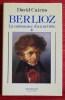 BERLIOZ 1 : La formation d'un artiste. CAIRNS, David.