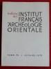 BULLETIN DE L'INSTITUT FRANÇAIS D'ARCHÉOLOGIE ORIENTALE - Tome 75. MINISTÈRE DE L'ÉDUCATION NATIONALE