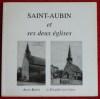 SAINT-AUBIN ET SES DEUX ÉGLISES. A.R.C. (Avenir et Réalité de La Chapelle Saint Aubin)