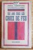 SIX ANS CHEZ LES CROIX DE FEU. CHOPINE, Paul.