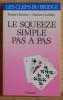 LE SQUEEZE SIMPLE PAS À PAS. BERTHE, Robert. - LÉBELY, Norbert.