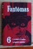 FANTÔMAS ~ Tome 6 : L'arrestation de Fantômas - Le magistrat cambrioleur. ALLAIN, Marcel - SOUVESTRE, Pierre.