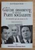 DE LA GAUCHE DISSIDENTE AU NOUVEAU PARTI SOCIALISTE - Les minorités qui ont rénové le Parti socialiste.. KESLER, Jean-François.