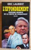 L'EFFONDREMENT, histoire secrète de la chute de Gorbatchev, 1989-1991.. LAURENT, Eric.