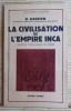 LA CIVILISATION DE L'EMPIRE INCA un état totalitaire du passé.. KARSTEN, Rafael.