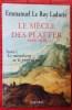 LE SIÈCLE DES PLATTER 1499-1628 - Tome premier, Le mendiant et le professeur.. LE ROY LADURIE, Emmanuel.