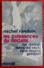 LES PUISSANCES DU DEDANS Luc Dietrich, Lanza Del Vasto, René Daumal, Gurdjieff.. RANDOM, Michel.