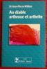 AU DIABLE ARTHROSE ET ARTHRITE. WILLEM, Jean-Pierre (Dr.)