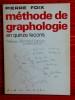 MÉTHODE DE GRAPHOLOGIE en 15 leçons. Nouvelle édition revue et augmentée.. FOIX, Pierre.