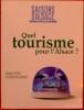 SAISONS D'ALSACE N° 132 - QUEL TOURISME POUR L'ALSACE ?. COLLECTIF