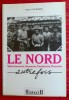 LE NORD Valenciennois, Avesnois, Cambrésis, Douaisis. COURSIER, Alain.