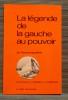 LA LÉGENDE DE LA GAUCHE AU POUVOIR : le Front populaire. BARROT, Jean - RIVIALE, philippe - BORCZUK, Albert.