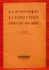 LA SUSPENSION ET LA DIRECTION DES VÉHICULES ROUTIERS . SERRUYS, M.