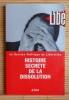 HISTOIRE SECRÈTE DE LA DISSOLUTION . LIBÉRATION (Service politique)