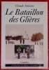 LE BATAILLON DES GLIÈRES.. ANTOINE, Claude.