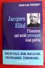 JACQUES ELLUL L'HOMME QUI AVAIT PRESQUE TOUT PREVU.. PORQUET, Jean-Luc.